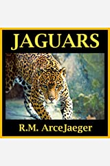Jaguars: A Picture Book of Amazing Nature Facts for Kids (Astounding Animals #1) Kindle Edition