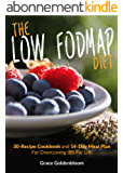 Low FODMAP: The Low FODMAP Diet: 30-Recipe Cookbook and 14-Day Meal Plan For Overcoming IBS For Good (Managing Irritable Bowel Syndrome Cookbooks) (English Edition)