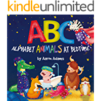 ABC: Alphabet Animals at Bedtime: Preschool rhyming bedtime ABC book (Funny bedtime stories for kids ages 3-5, early…