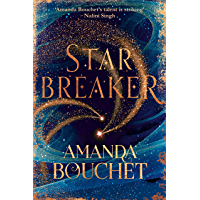 Starbreaker: 'Amanda Bouchet's talent is striking' Nalini Singh (The Endeavour Trilogy)
