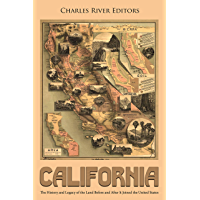 California: The History and Legacy of the Land Before and After It Joined the United States (English Edition)