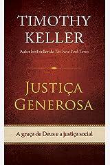 Justiça generosa: A graça de Deus e a justiça social eBook Kindle