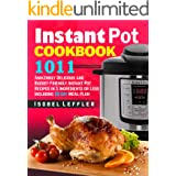 Instant Pot Cookbook: ~1011~ Amazingly Delicious and Budget-Friendly Instant Pot Recipes in 5 Ingredients or Less Including 3