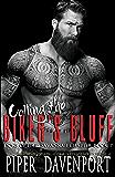 Calling the Biker's Bluff (Dogs of Fire MC: Savannah Chapter Book 7)