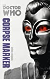 Doctor Who: Corpse Marker: The Monster Collection Edition