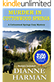 Murder in Cottonwood Springs: A Cottonwood Springs Cozy Mystery (Cottonwood Springs Cozy Mystery Series Book 1)