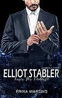 Elliot Stabler - Amor por acidente (Insanos Livro 2)