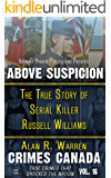 Above Suspicion: The True Story of Serial Killer Russell Williams (Crimes Canada: True Crimes That Shocked the Nation Book 16) (English Edition)