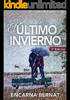 El último invierno: Una historia de amor y superación marcada por la tragedia (novela