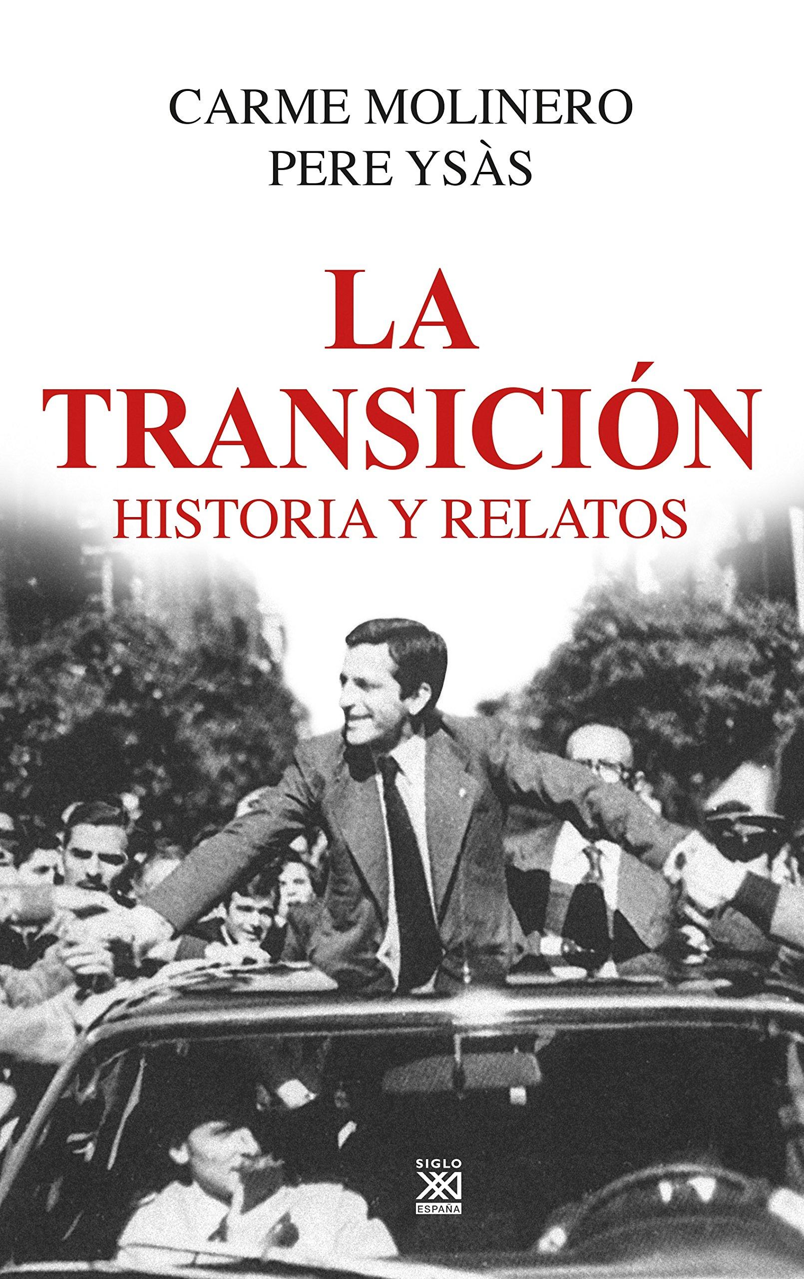 La Transición. Historia y relatos: 9 (Hitos): Amazon.es: Molinero Ruiz, Carme, Ysás Solanes, Pere: Libros