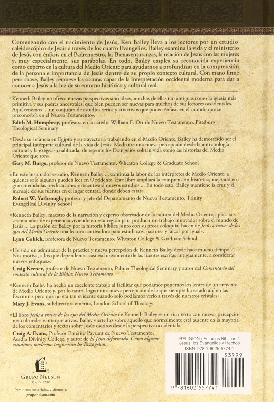 Jes�s A Trav�s De Los Ojos Del Medio Oriente: Estudios Culturales De Los  Evangelios (spanish Edition): Kenneth E Bailey: 9781602557741: Amazon:  Books