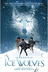 Elementals: Ice Wolves Kindle Edition