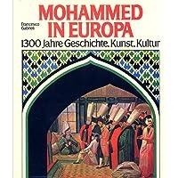 Mohammed in Europa. 1300 Jahre Geschichte, Kunst, Kultur