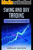 Swing & Day Trading: Guía para principiantes. Las mejores y más avanzadas estrategias para ganar $10.000/mes en poco…