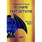 Gótico: Coleção Mundos Fantásticos - Volume 3