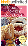Diabetic Cookie Cookbook: Healthy And Delicious Diabetic Cookie And Dessert Recipes You Can Easily Make (Diabetic Diet Cookbook Book 1)