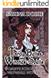 Tardy Bells and Witches' Spells: A Cozy Witch Mystery (Womby's School for Wayward Witches Book 1)