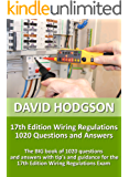 17th Edition Wiring Regulations 1020 Questions and Answers: The BIG Book of 1020 questions and answers, with tips and guidance for the 17th Edition Wiring Regulations Exam