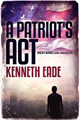 A  Patriot's Act: A Lawyer Brent Marks Legal Thriller (Brent Marks Legal Thriller Series Book 1) Kindle Edition