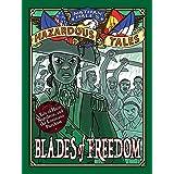 Blades of Freedom (Nathan Hale's Hazardous Tales #10): A Tale of Haiti, Napoleon, and the Louisiana Purchase: A Louisiana Pur