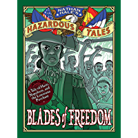 Blades of Freedom (Nathan Hale's Hazardous Tales #10): A Tale of Haiti, Napoleon, and the Louisiana Purchase: A…