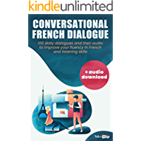 Conversational French Dialogues: Over 100 French Conversations with their audio dialogues (+Audio Files Download…