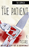 The Complex, Prelude: The Patient (The Complex (Serial Novel) Book 1)