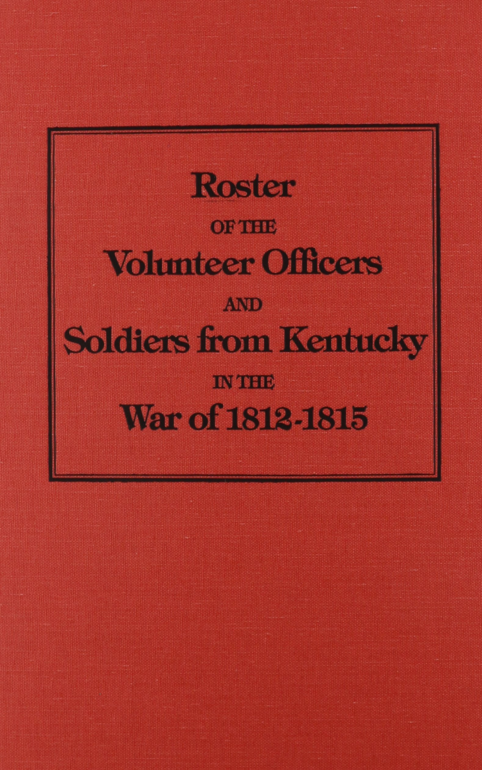 Kentucky Soldiers of the War of 1812 pdf