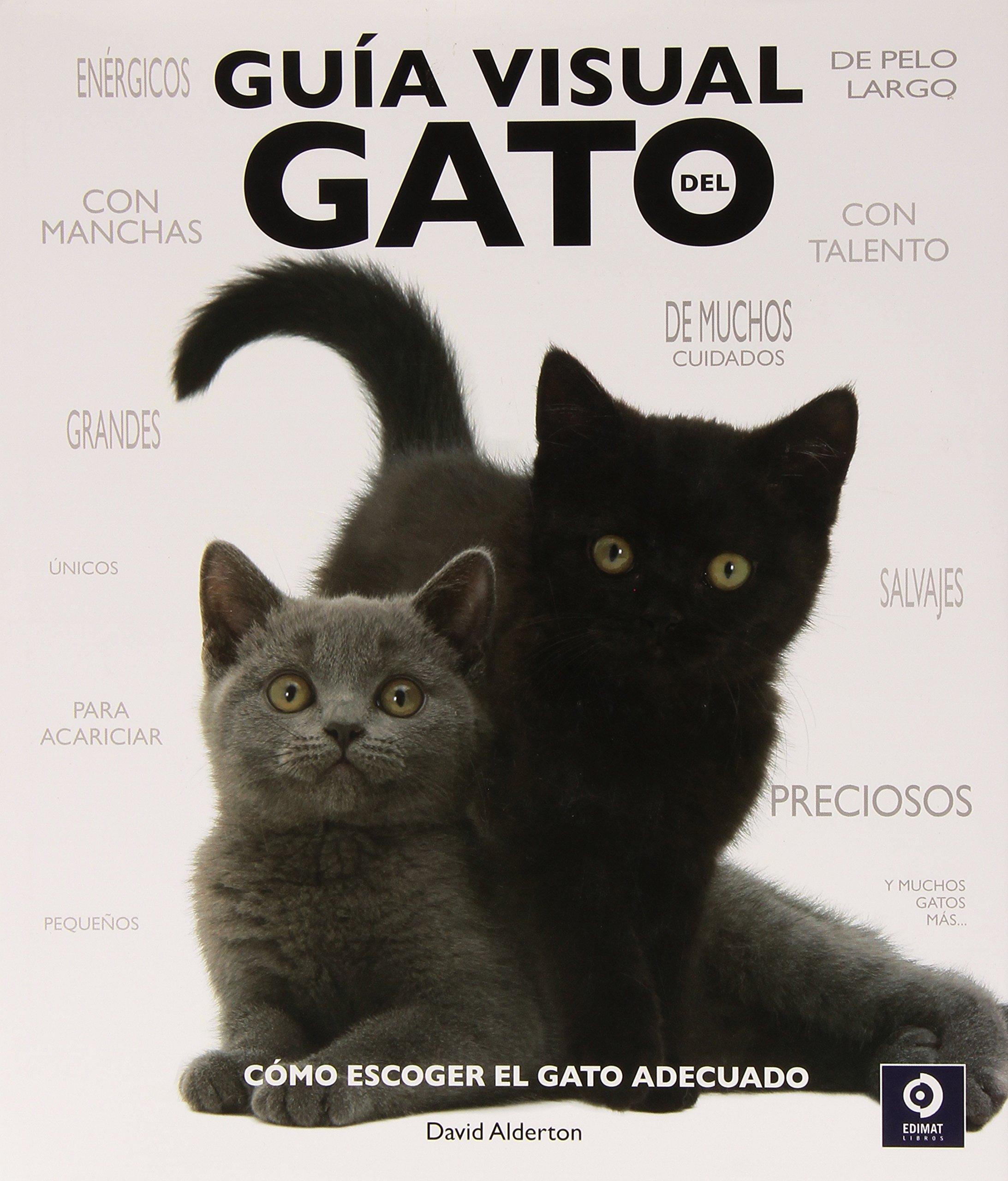 Guía visual del gato: como escoger al gato adecuado (Spanish) Hardcover – 2015