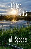 Gator Girlz: Strong Southern Women Vol 2