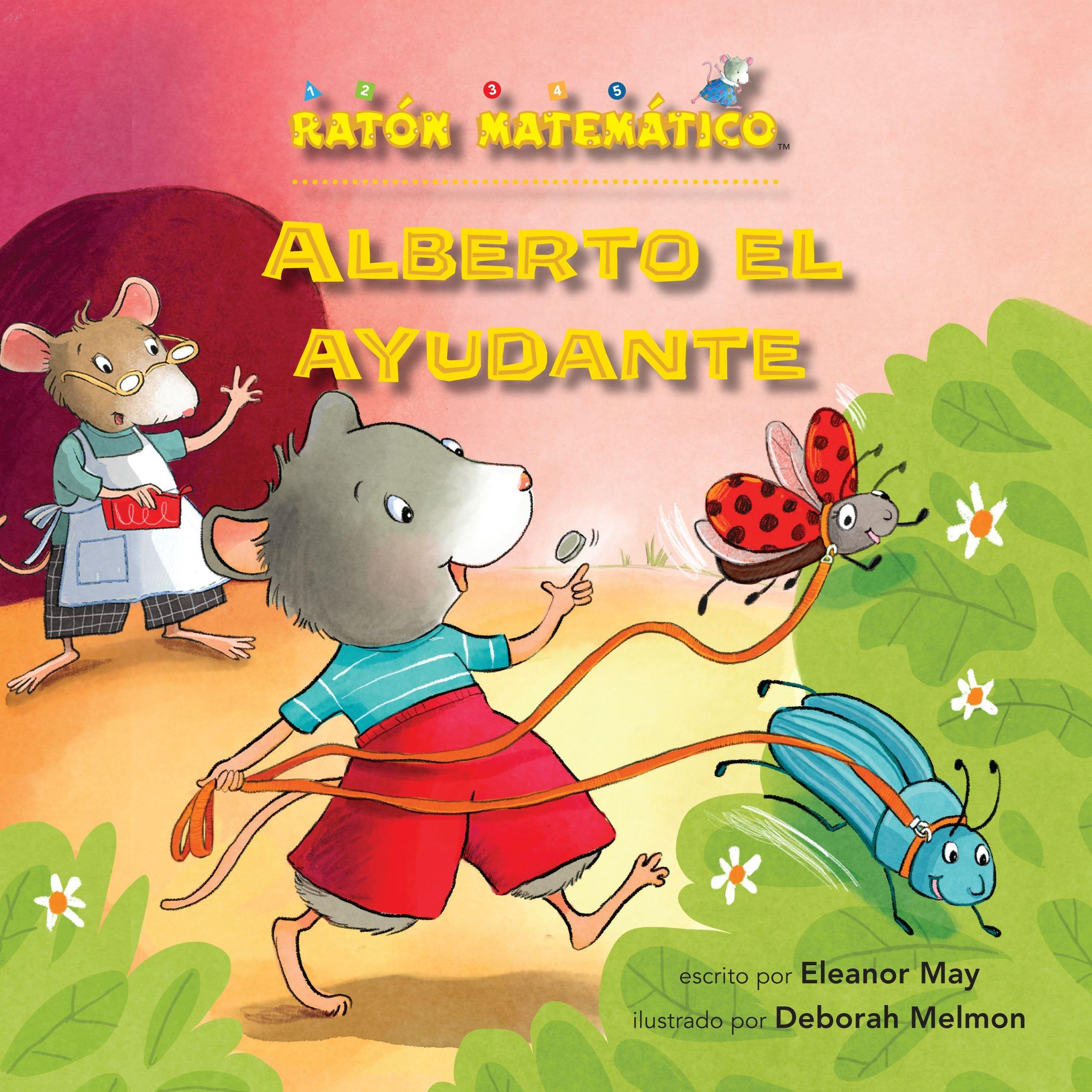Download Alberto el ayudante/ Albert Helps Out: Contar Dinero/ Counting Money (Ratón Matemático/ Mouse Math) (Spanish Edition) PDF