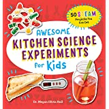 Awesome Kitchen Science Experiments for Kids: 50 STEAM Projects You Can Eat! (Awesome STEAM Activities for Kids)