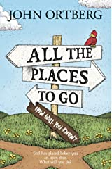 All the Places to Go . . . How Will You Know?: God Has Placed before You an Open Door. What Will You Do? Kindle Edition