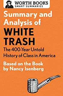 White trash the 400 year untold history of class in america summary and analysis of white trash the 400 year untold history of class in fandeluxe Image collections