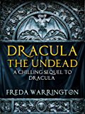 Dracula the Undead: A chilling sequel to Dracula