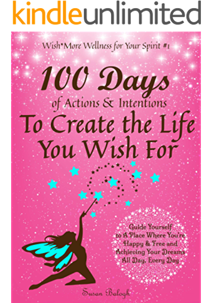 Amazon Com 100 Days Of Actions Intentions To Create The Life You Wish For Guide Yourself To A Place Where You Re Happy Free And Achieving Your Dreams All Day Every Day
