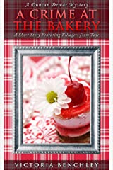 A Crime at the Bakery: A Duncan Dewar Short Story Mystery Featuring Villagers from Taye (Duncan Dewar Mysteries) Kindle Edition