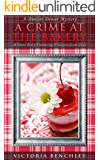 A Crime at the Bakery: A Duncan Dewar Mystery Featuring Villagers from Taye (Duncan Dewar Mysteries)