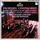 Pachelbel: Canon & Gigue / Handel: The Arrival of the Queen of Sheba