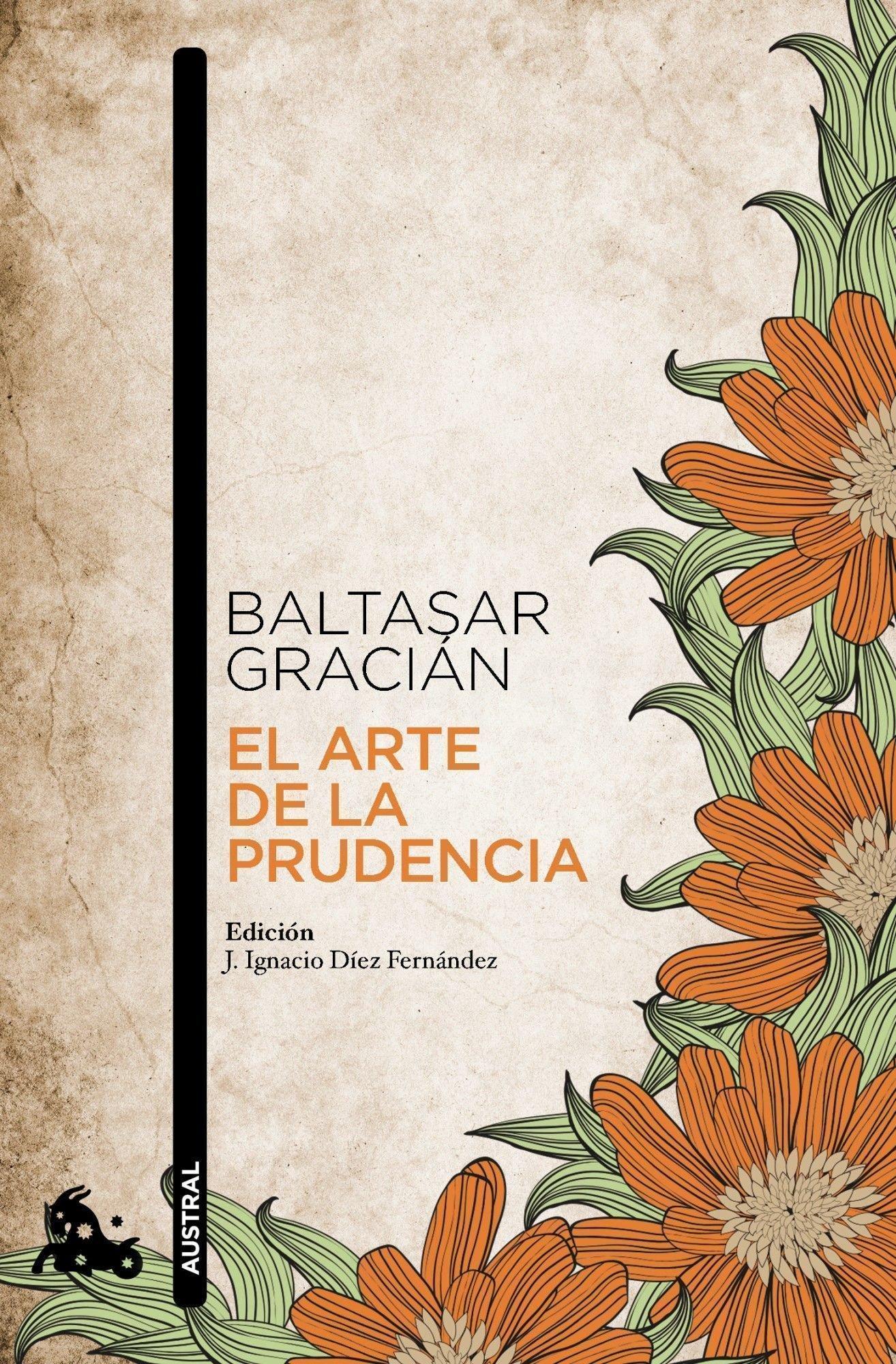El Arte De La Prudencia Adaptación Y Prólogo De J Ignacio Díez Clásica Spanish Edition Gracián Baltasar 9788499984025 Books