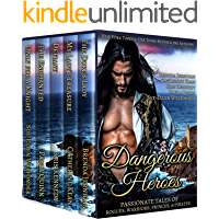 DANGEROUS HEROES: PASSIONATE TALES OF ROGUES, WARRIORS, PRINCES & PIRATES BOX SET KINDLE