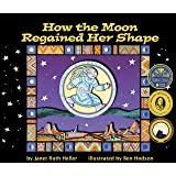 How the Moon Regained Her Shape (Arbordale Collection)