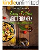 Easy to Follow Mediterranean Diet Cookbook: Complete Mediterranean Diet Recipe Book for Weight Loss and Heart Health…