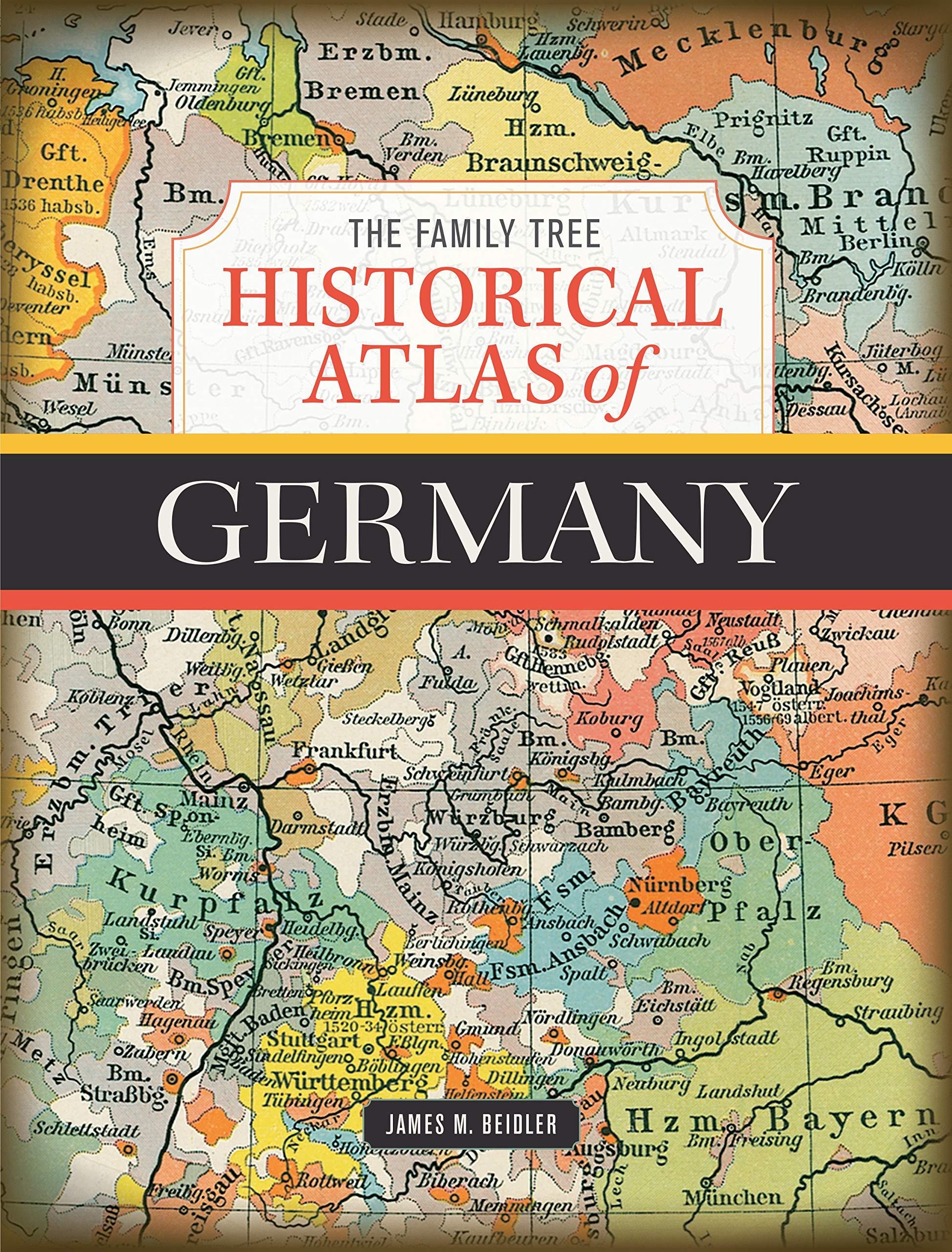 The Family Tree Historical Atlas Of Germany Amazon Co Uk M Beidler James 0035313670978 Books