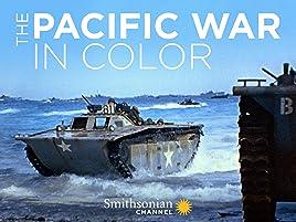 Amazon com: The Pacific War in Color - Season 1: Smithsonian
