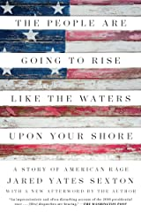 The People Are Going to Rise Like the Waters Upon Your Shore: A Story of American Rage Kindle Edition