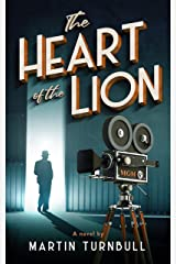 The Heart of the Lion: A Novel of Irving Thalberg's Hollywood Kindle Edition