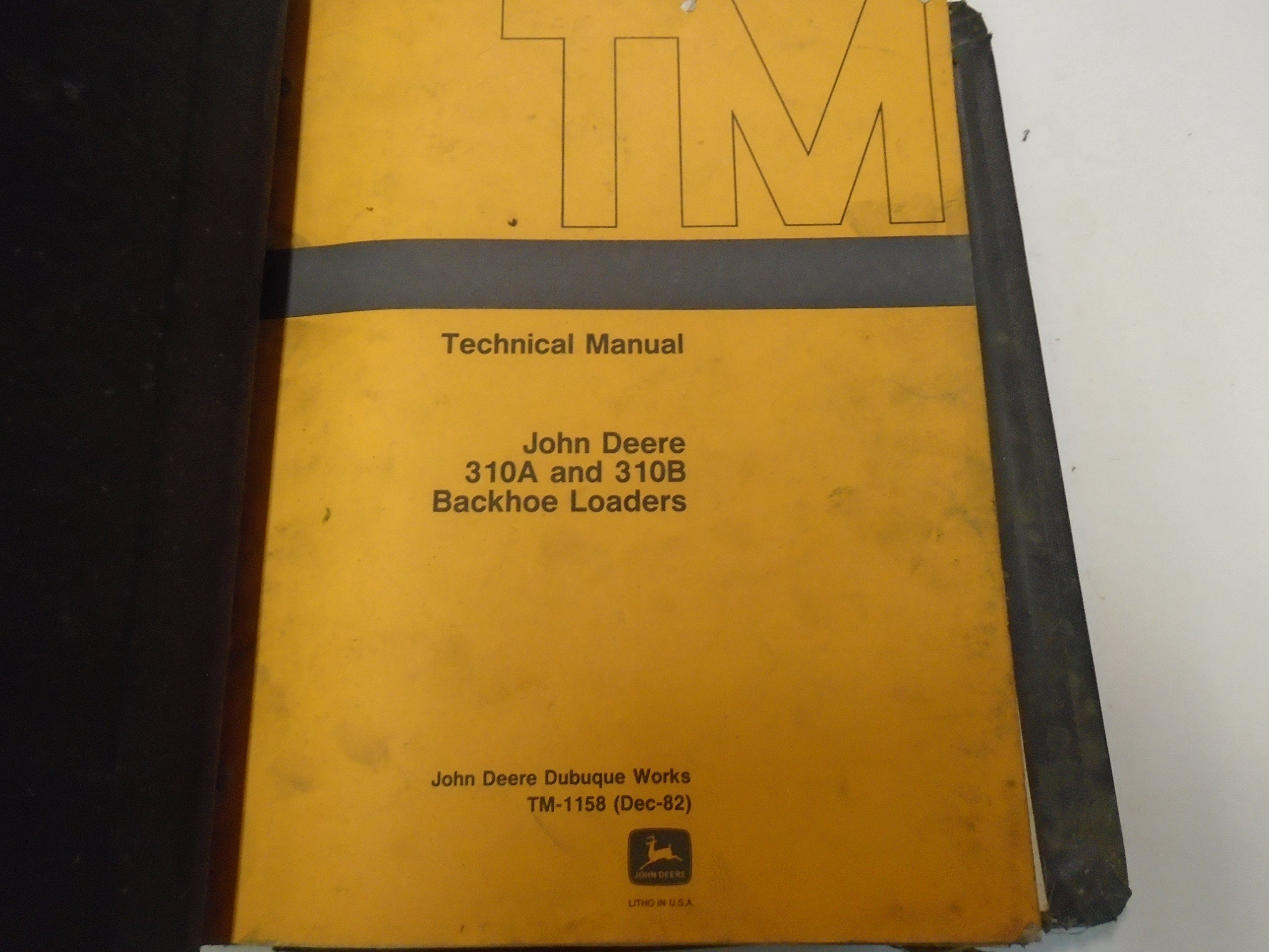 John Deere 310A 310B Backhoe Loader Service Manual OEM FACTORY With Binder  ***: JD INC: Amazon.com: Books