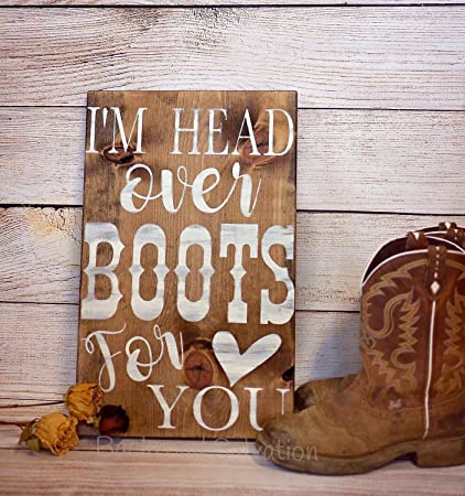 Amazoncom Im Head Over Boots For You Sign Love Wood Sign Sign