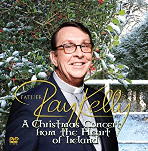 A Christmas Concert from the Heart of Ireland by Father Ray Kelly